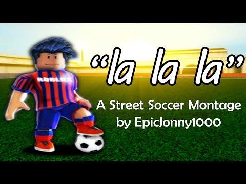 """""""la-la-la""""---a-street-soccer-montage"""