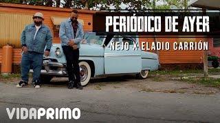 Смотреть клип Ñejo X Eladio Carrión - Periódico De Ayer
