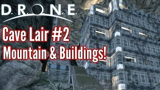 D.R.O.N.E | Building My Cave Lair | Part 2 | Underground Buildings & Mountain Range!