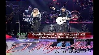 Giselle Tavera y Luis Vargas 4K Mega Bachata Tipico Concierto