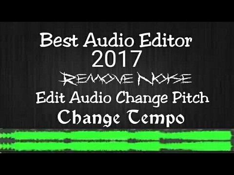 Best audio editor 2017 for mobile // remove noise // change tempo // change pitch
