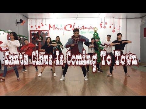 Santa Claus Is Coming To Town (Trap Remix) - Dan Nguyen Choreography