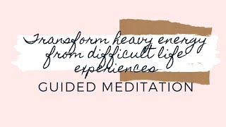 Guided Meditation – Ep. 16: Releasing The Past & Creating New Paths