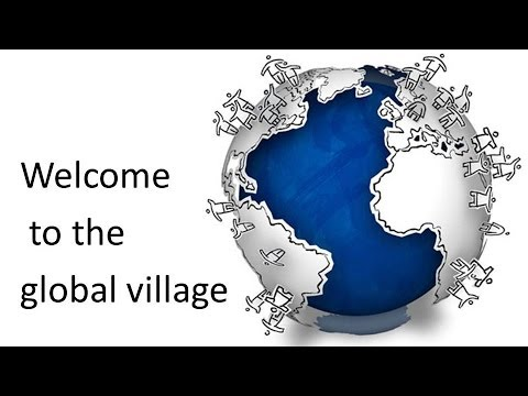 Welcome to the Global Village