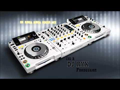 Oh Ringa ringa House mix by DJ RYK