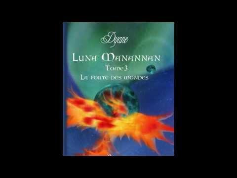 Luna Manannan Tome 3 La Porte Des Mondes