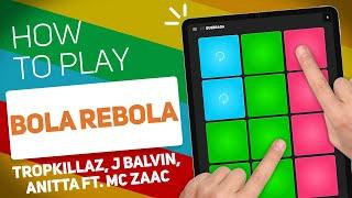 Baixar Tropkillaz, J Balvin, Anitta ft. MC Zaac - Bola Rebola | SUPER PADS KIT QUEBRADA