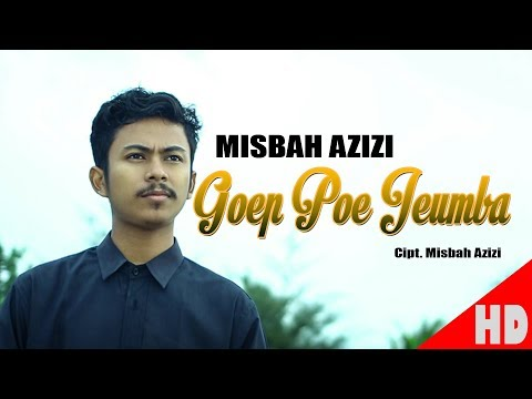 MISBAH AZIZI - GOEP POE JEUMBA - Best Single HD Video Quality 2019.
