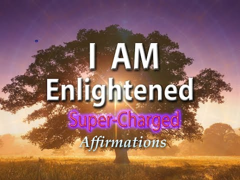 I AM Enlightened - My Every Experience Is Filled with Joy - Super-Charged Affirmations