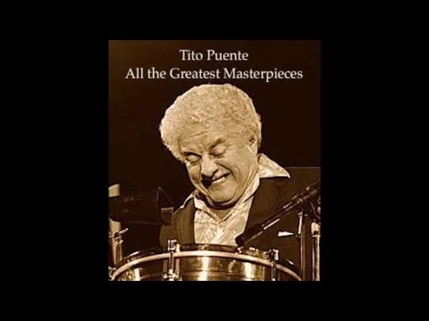Tito Puente - All the Greatest Masterpieces (Fantastic Latin Tracks) [All the Best Latin Music]