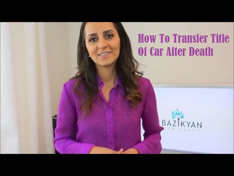 How to transfer title of car after death. Glendale Trusts Attorney