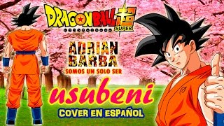 Adrián Barba - Usubeni (Dragon Ball Super ED 3) cover en español YouTube Videos