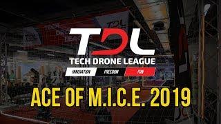 Tech Drone League - Ace of M.I.C.E. 2019