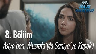 Asiye'den, Mustafa'yla Saniye'ye kapak - Sen Anlat Karadeniz 8. Bölüm