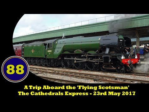 A Trip Aboard the 'Flying Scotsman' - The Cathedrals Express - 23rd May 2017