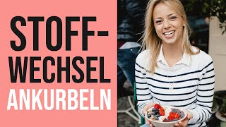 💡 STOFFWECHSEL ankurbeln! - Abnehmen ohne Diät - 4 Tipps für Dich | mareikeawe.de