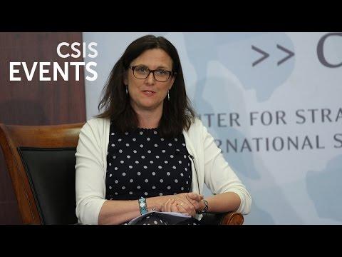 Statesmen's Forum: Dr. Anna Cecilia Malmstrom, EU Trade Commissioner