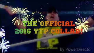 (OLD) THE OFFICIAL NEW YEARS 2016 YTP COLLAB
