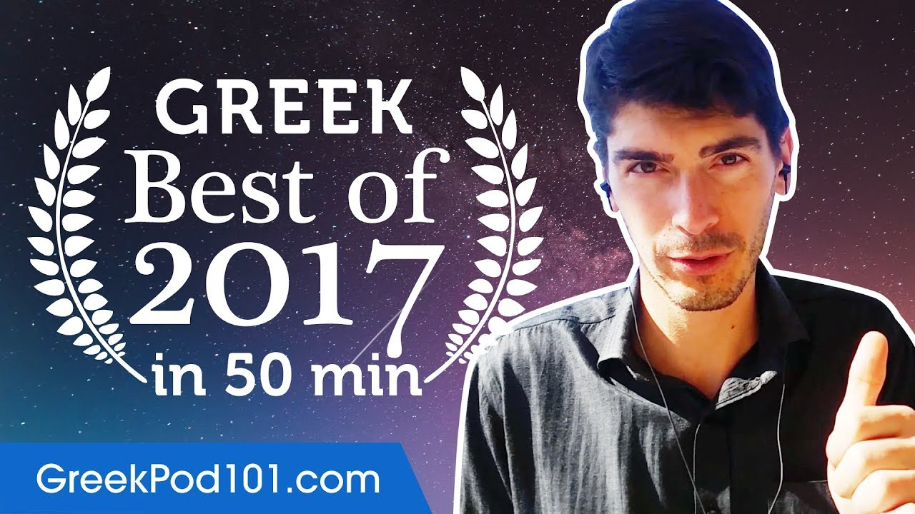 Learn Greek In 50 Minutes The Best Of 2017 Youtube