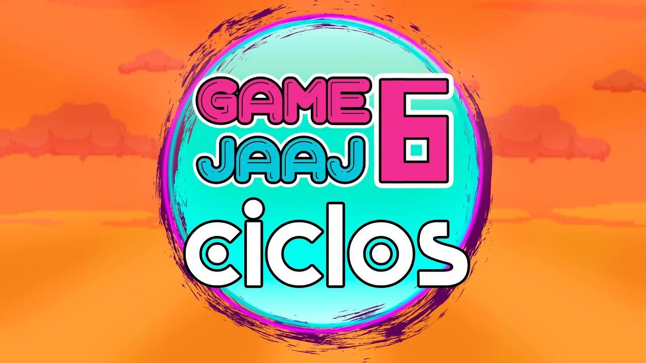 GAME JAAJ 6 - TEMA REVELADO: CICLOS