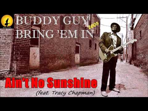 Buddy Guy - Ain't No Sunshine [feat. Tracy Chapman] (Kostas A~171)
