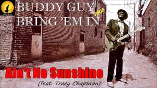 Buddy Guy Ain 39 t No Sunshine feat Tracy