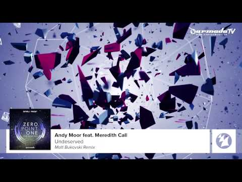 Andy Moor feat. Meredith Call - Undeserved (Matt Bukovski Remix Edit)