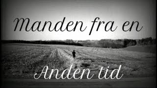 Manden fra en anden tid - The man from another time (Short film)