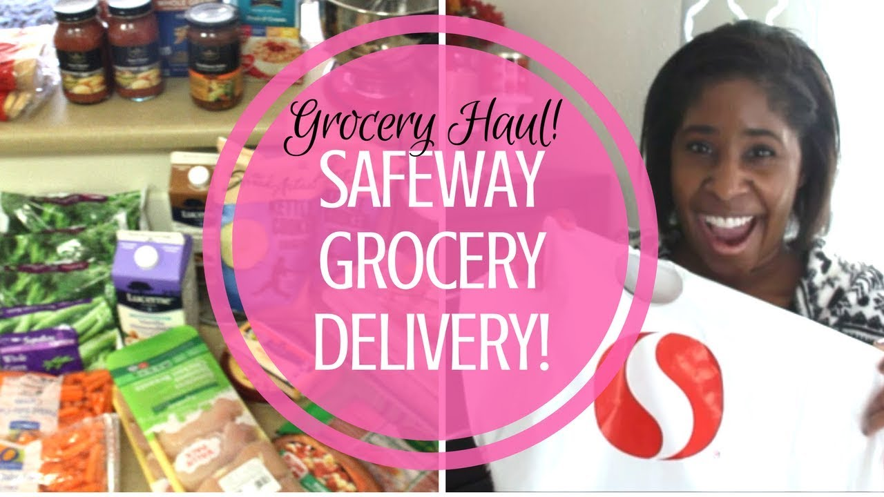 Safeway Delivery Grocery Haul || Grocery Haul On a Budget
