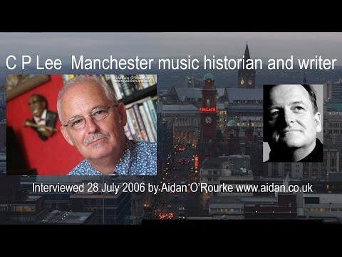C P Lee Manchester music historian and writer interview