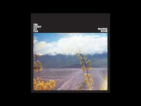 The Story So Far - Proper Dose [Full Album]