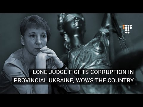 Lone Judge Fights Corruption in Provincial Ukraine, Wows The Country