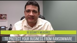 10 Security Measures to Protect Your Business from Ransomware (2019) Part 2 of 2