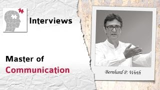 Master of Communication - Interview mit Bernhard P. Wirth