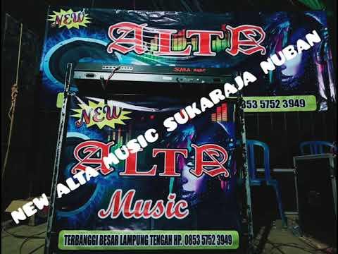 NEW ALTA MUSIC TERBARU SUKARAJA NUBAN LAMTIM 2018 __ ( 085609998072 ) __BUNG ENGGAL & AYHI'DJ