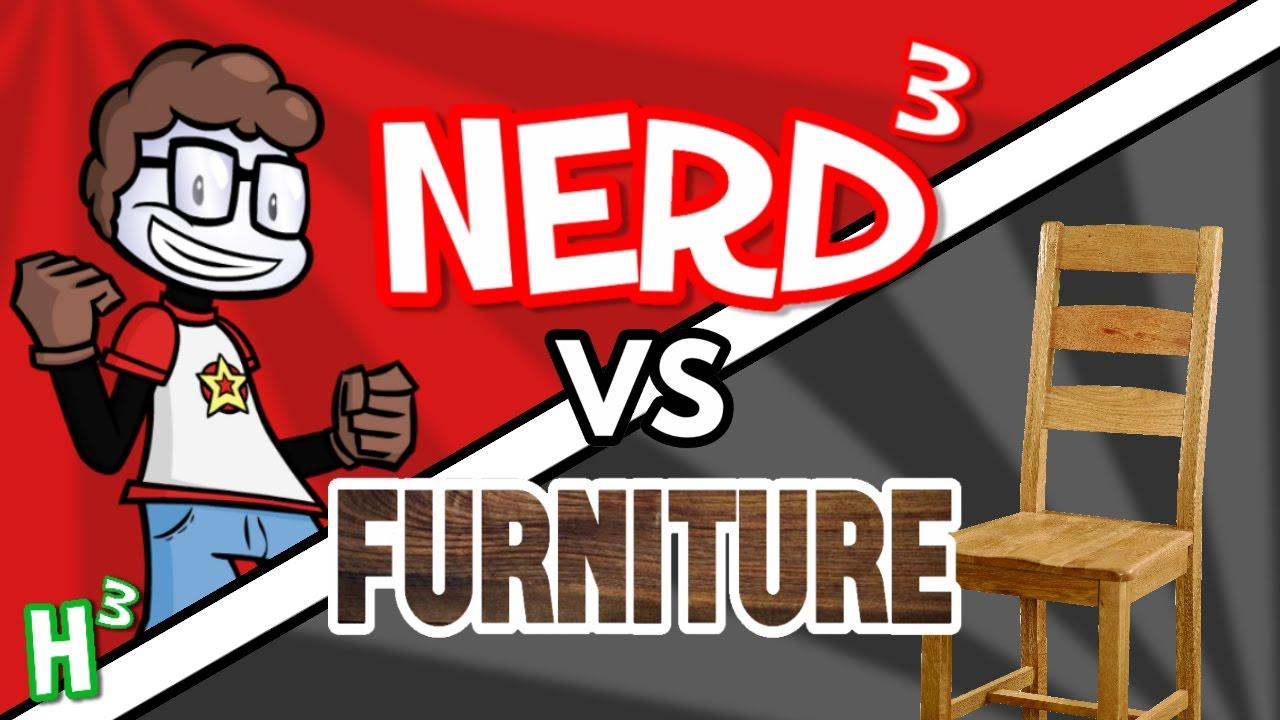 Nerd³ Vs Furniture