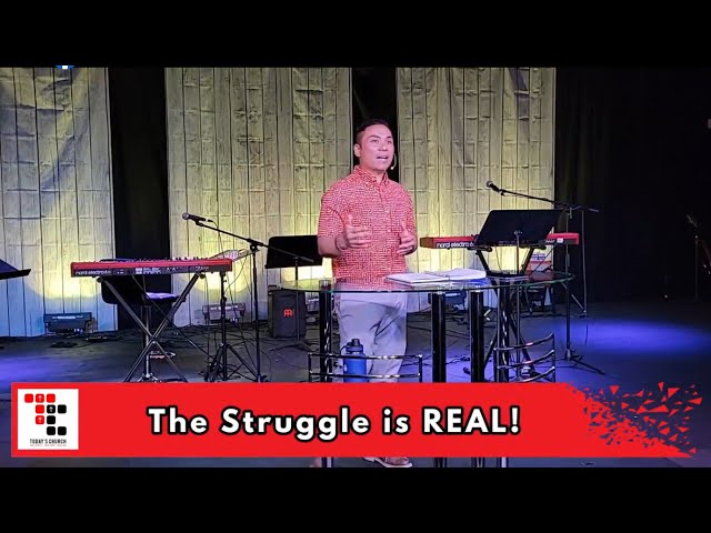 The Struggle is REAL!   Pt Danrey Amoyo   Today's Church Online (June 6, 2021)