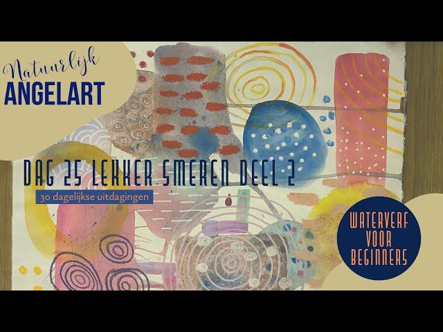 WATERVERF VOOR BEGINNERS- LEKKER SMEREN - Mixed media dag 25 van 30 uitdagingen in aquarelverf