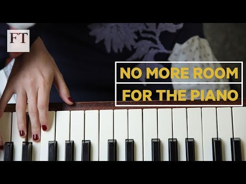 Are we running out of space for pianos? | FT