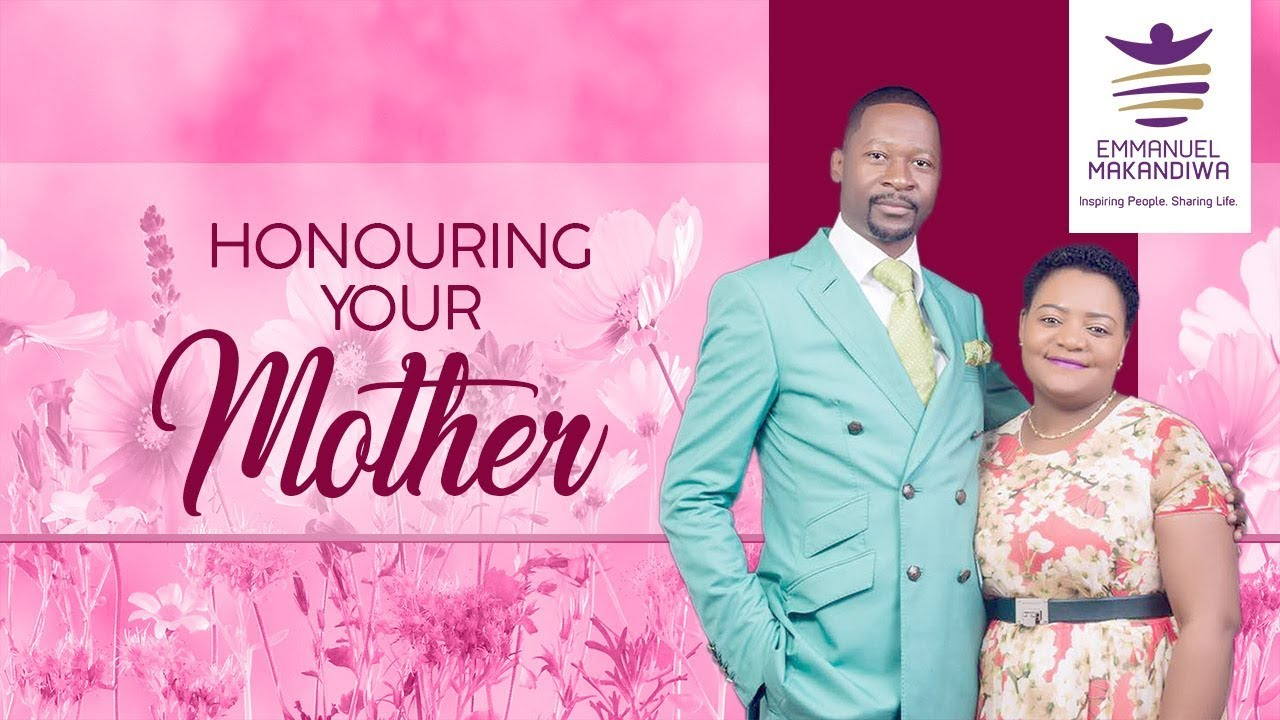 EMMANUEL MAKANDIWA ON HONOURING YOUR MOTHER