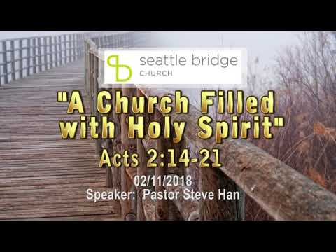 """""""A Church Filled with Holy Spirit"""" [ Acts 2:14-21] Speaker: Pastor Steve Han 2018.2.11"""