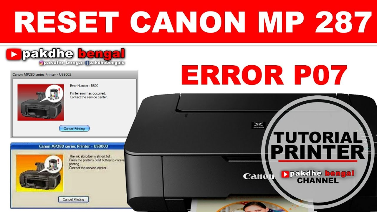 Cara Reset Canon Mp 287 Canon Mp 287 Error P07 The Ink Absorber Is