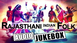 Rajasthani Folk Songs - Top Rajasthani Dj Songs - Rajasthani Songs 2015 New Dj - Audio Jukebox