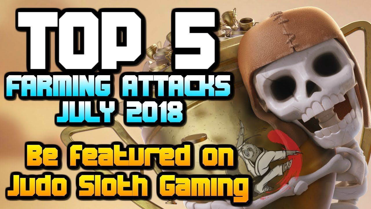 TOP 5 FARMING RAIDS - July 2018 | Submit your Attacks | Clash of Clans
