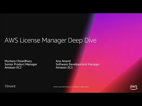 AWS re:Invent 2018: [NEW LAUNCH!] AWS License Manager Deep Dive (CMP393)