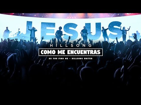 As You Find Me (Como Me Encuentras) [Live] - Hillsong UNITED -Letra Español