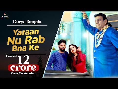 Durga Rangila New Punjabi Song | Yaaran Nu Rab Bana Ke | Feat. Raghbir Rags | Satrang Entertainers