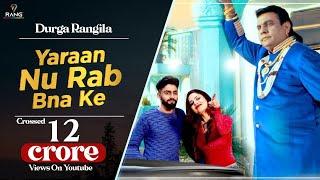 Durga Rangila New Song | Yaaran Nu Rab Bana Ke | Feat. Raghbir Rags | Satrang Entertainers
