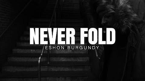 Eshon Burgundy- Never Fold (Official video)