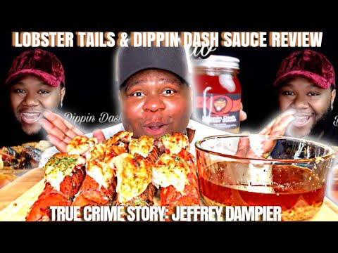 107.-8-lobster-tails-&-dippin'-dash-sauce-review- -true-crime-story:-jeffrey-dampier